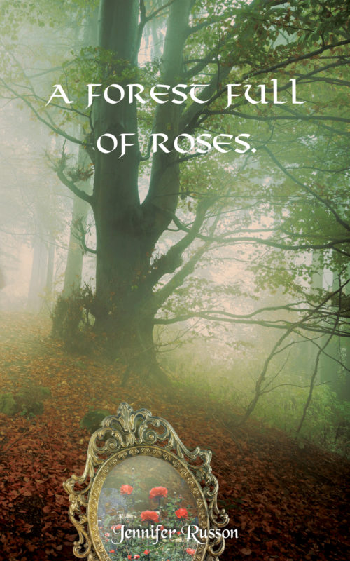 A Forest Full of Roses